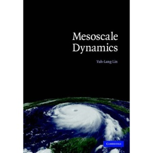 Mesoscale Dynamics (Cambridge Atmospheric and Space Science Series)