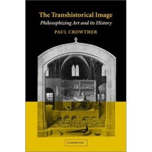 The Transhistorical Image: Philosophizing Art and its History