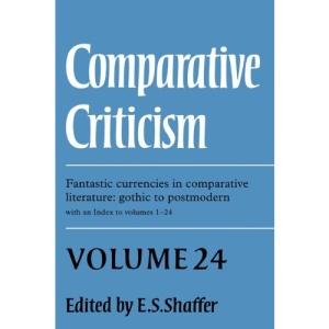 Comparative Criticism: Volume 24, Fantastic Currencies in Comparative Literature: Gothic to Postmodern