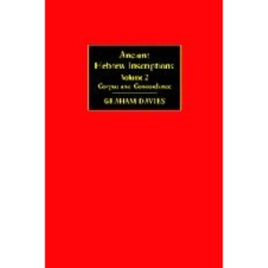 Ancient Hebrew Inscriptions: Volume 2: Corpus and Concordance: v. 2