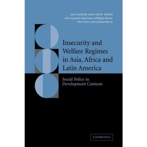 Insecurity and Welfare Regimes in Asia, Africa and Latin America: Social Policy in Development Contexts