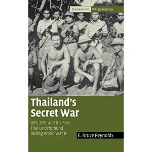 Thailand's Secret War: OSS, SOE and the Free Thai Underground During World War II (Cambridge Military Histories)