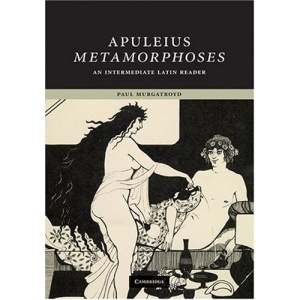 Apuleius: Metamorphoses: An Intermediate Latin Reader (Cambridge Intermediate Latin Readers)