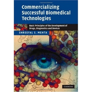 Commercializing Successful Biomedical Technologies: Basic Principles for the Development of Drugs, Diagnostics and Devices