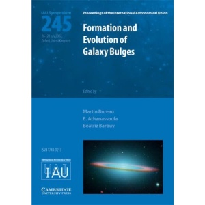 Formation and Evolution of Galaxy Bulges (IAU S245) (Proceedings of the International Astronomical Union Symposia and Colloquia)