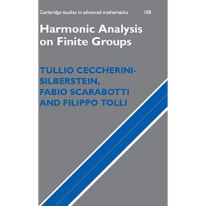Harmonic Analysis on Finite Groups: Representation Theory, Gelfand Pairs and Markov Chains (Cambridge Studies in Advanced Mathematics)