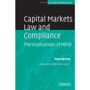 Capital Markets Law and Compliance: The Implications of MiFID (Law Practitioner Series)