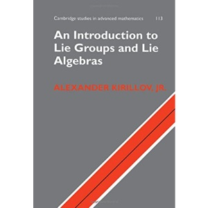 An Introduction to Lie Groups and Lie Algebras (Cambridge Studies in Advanced Mathematics)