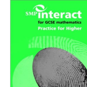 SMP Interact for GCSE Mathematics Practice for Higher (SMP Interact Key Stage 4)