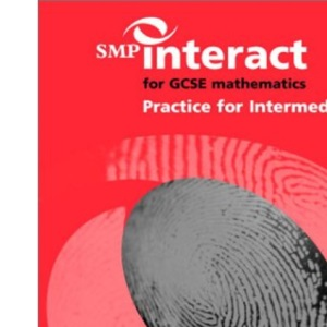 SMP Interact for GCSE Mathematics Practice for Intermediate (SMP Interact Key Stage 4)