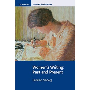 Women's Writing: Past and Present (Cambridge Contexts in Literature)