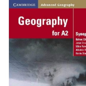Geography for A2: Synoptic Module (Cambridge Advanced Geography)