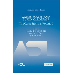 Games, Scales and Suslin Cardinals: The Cabal Seminar Volume I: Cabal Seminar v. 1 (Lecture Notes in Logic)