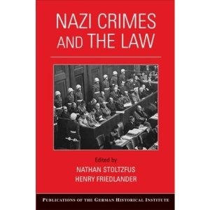 Nazi Crimes and the Law (Publications of the German Historical Institute)