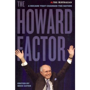 The Howard Factor: A Decade That Transformed a Nation