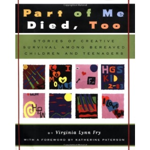 Part of ME Died, Too: Stories of Creative Survival among Bereaved Children and Teenagers