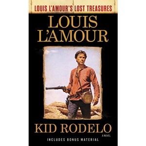 Kid Rodelo (Louis L'Amour's Lost Treasures): A Novel