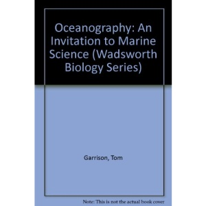 Oceanography: An Invitation to Marine Science (Wadsworth Biology Series)
