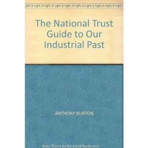 National Trust Guide to Our Industrial Past