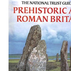 The National Trust Guide to Prehistoric and Roman Britain