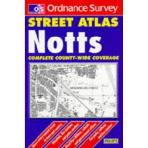 Ordnance Survey Nottinghamshire Street Atlas (Ordnance Survey/ Philip's Street Atlases)