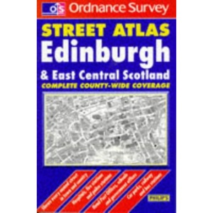 Ordnance Survey Edinburgh and East Central Scotland Street Atlas (Ordnance Survey/ Philip's Street Atlases)