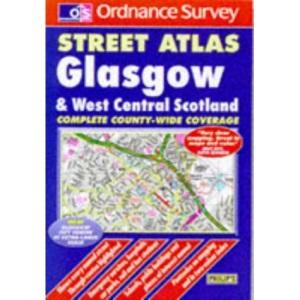 Ordnance Survey Glasgow and West Central Scotland Street Atlas (Ordnance Survey/ Philip's Street Atlases)