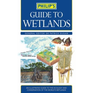 Philip's Guide to Wetlands (Philip's Reference)