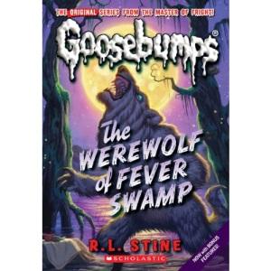 Werewolf of Fever Swamp (Classic Goosebumps #11) (Goosebumps Classics (Reissues/Quality))