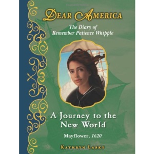 A Journey to the New World, Mayflower 1620: The Diary of Remember Patience Whipple (Dear America (Reissues))