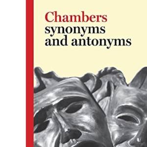 Synonyms and Antonyms (Chambers)