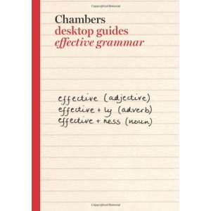 Effective Grammar (Chambers Desktop Guides)