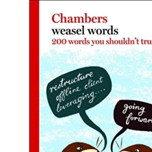 Weasel Words: 200 Words You Can't Trust (Chambers)