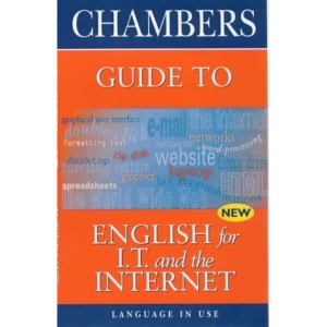 Chambers' Guide to English for IT and the Internet (Language in Use)