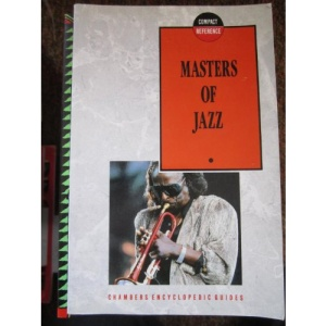 Masters of Jazz (Chambers compact reference)