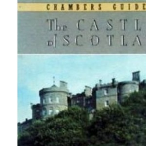 Chambers Guide to the Castles of Scotland
