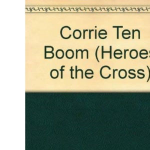 Corrie Ten Boom (Heroes of the Cross)