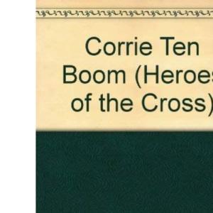 Corrie Ten Boom (Heroes of the Cross)