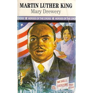 Martin Luther King (Heroes of the cross)