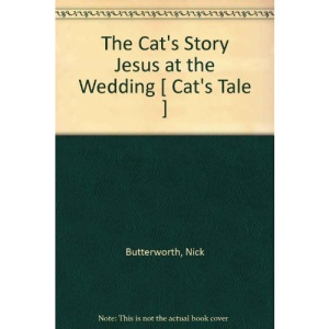 The Cat's Story Jesus at the Wedding [ Cat's Tale ]