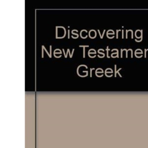 Discovering the New Testament Greek: A Language Course