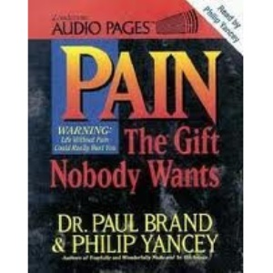 Pain: The Gift Nobody Wants - Memoirs of the World's Leading Leprosy Surgeon