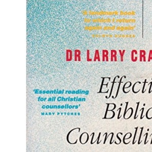 Effective Biblical Counselling: How Caring Christians Can Become Capable Counsellors