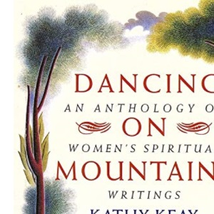 Dancing on Mountains: Anthology of Women's Spirituality