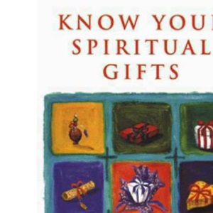 Know Your Own Spiritual Gifts: Practising the Presents of God