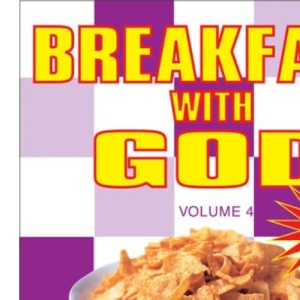 Breakfast With God Volume 4: v. 4