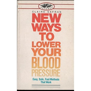 New Ways to Lower Your Blood Pressure: Easy, Safe, Fast Methods That Work (Pathway)