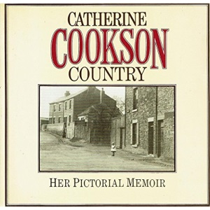 Catherine Cookson Country - Her Pictorial Memoir