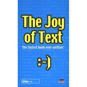 The Joy of Text (Text Messaging)