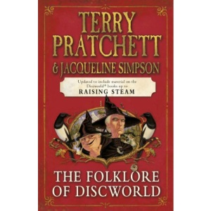 The Folklore of Discworld: Legends, myths and customs from the Discworld with helpful hints from planet Earth